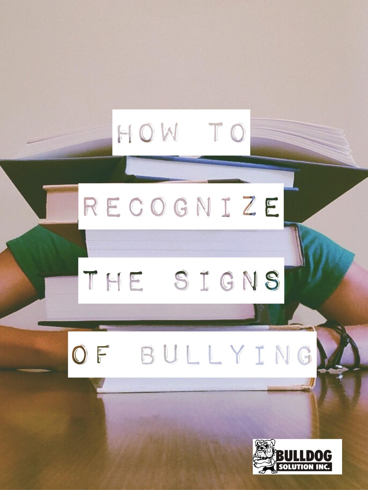 how to recognize the signs of a child being bullied for bullying prevention month by bulldog solution