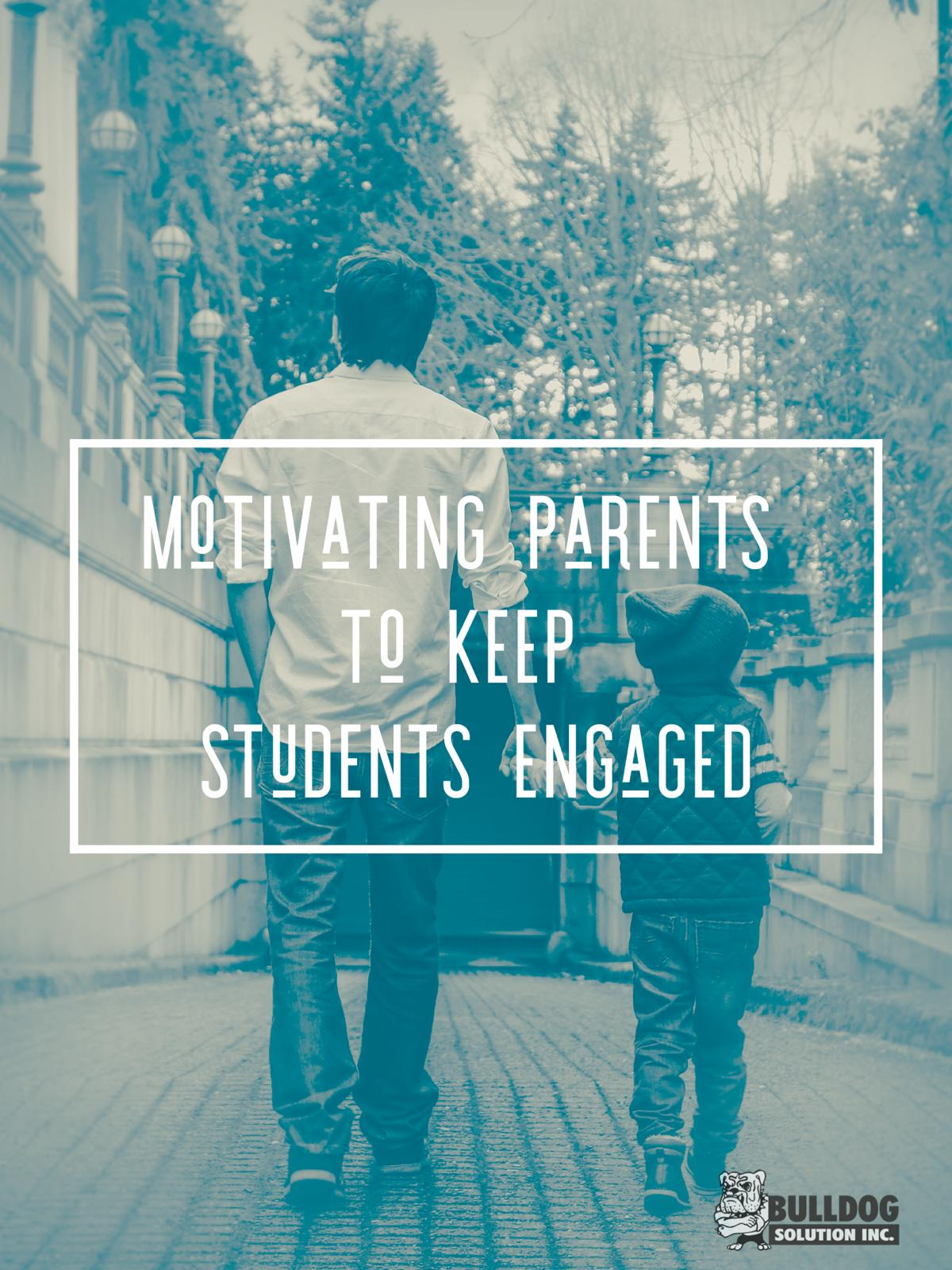motivate parents to keep students engaged